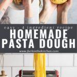 "Homemade pasta dough pin with text ""easy - 4 ingredient recipe homemade pasta dough"""
