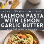 Salmon pasta ingredients, lemon garlic butter, and finished pasta.