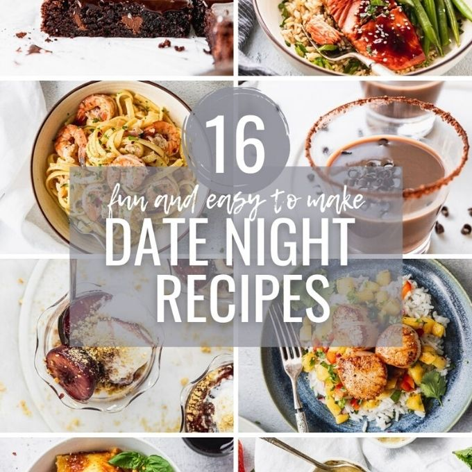 "collage of photos with text overylay ""16 fun and easy to make date night recipes"""