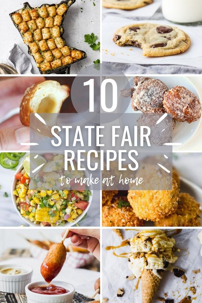 """collage with 8 food photos and text overlay: """"10 state fair recipes to make at home"""""""