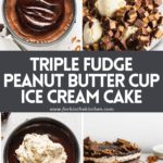 """4 images of ice cream cake with text overlay """"triple fudge peanut butter ice cream cake""""."""