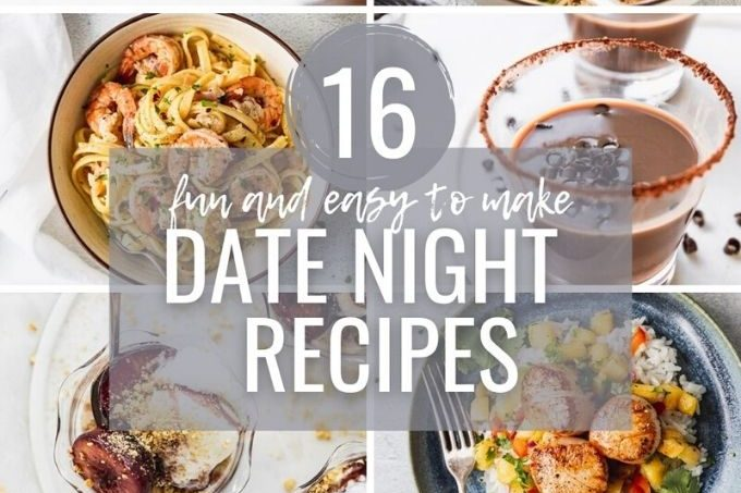 """collage of photos with text overylay """"16 fun and easy to make date night recipes"""""""