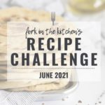 """Flatbread stack with text overylay """"Fork in the kitchen recipe challenge june 2021""""."""
